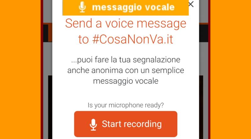 messaggi vocali su #cosanonva.it per segnalazioni